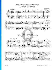 Drei Rumänische Volkslieder: Du Vogel mit dem gelben Schnabel